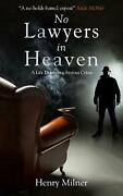 No Lawyers In Heaven A Life Defending Serious Crime By Henry Milner English H