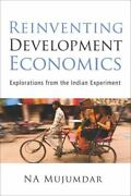Reinventing Development Economics Explorations From The Indian Experiment