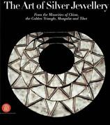 The Art Of Silver Jewellery From The Minorities Of China The Golden Triangle