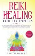 Reiki Healing For Beginners By J.p. Crystal Mary J.p. English Hardcover Book F