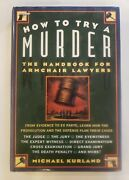 How To Try A Murder The Handbook For Armchair Lawyers By Michael Kurland Har…