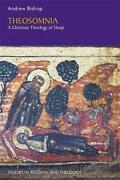 Theosomnia A Christian Theology Of Sleep By Andrew Bishop English Paperback B