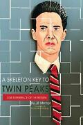Skeleton Key To Twin Peaks One Experience Of The Return By Jb Minton English