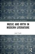 Music And Myth In Modern Literature Among The Victorians And Modernists, Josh To