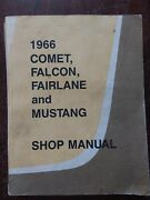 1966 Ford Comet, Falcon, Fairlane And Mustang Shop Manual