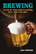 Brewing A Step-by-step Guide To Making Beer, Wine ... By Jack Thomson Paperback