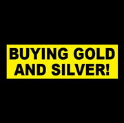 Buying Gold And Silver Business Sticker Sign Store Coins Bars Bullion Rings