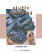 Visible Mending Repair Renew Reuse The Clothes You Love Paperback By Kho...