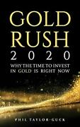Gold Rush 2020 Why The Time To Invest In Gold Is Right Now By Taylor-guck Pandhellip