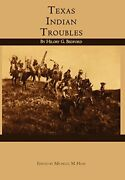 Texas Indian Troubles By Bedford, Hilory G. Hardcover