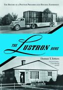 The Lustron Home The History Of A Postwar Prefabricated Housing Experiment Bandhellip