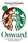 Onward How Starbucks Fought For Its Life Without Losing Its Soul By Schultzandhellip