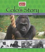 Colo's Story The Life Of One Grand Gorilla Columbus Zoo Books For Young Reader
