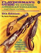 Flayderman's Guide To Antique American Firearms, And Their Values Flayderman's