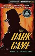 The Dark Game True Spy Stories From Invisible Ink To Cia Moles By Janeczko, Pa