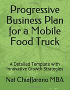 Progressive Business Plan For A Mobile Food Truck A Detailed Template With I…