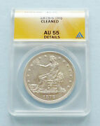 1878-s Us Liberty Seated Trade Dollar Anacs Cleaned - Almost Uncirculated 55