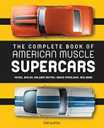 The Complete Book Of American Muscle Supercars Yenko Shelby Baldwin Motionandhellip