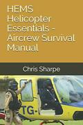 Hems Helicopter Essentials - Aircrew Survival Manual By Sharpe, Chris Paperb…