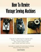 How To Rewire Vintage Sewing Machines By Mccaffery Connie Paperback