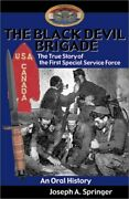 The Black Devil Brigade The True Story Of The First Special Service Force Inandhellip
