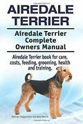 Airedale Terrier. Airedale Terrier Complete Owners Manual. Airedale Terrier B…