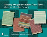 Weaving Designs By Bertha Gray Hayes Miniature Overshot Patterns By Norma Smandhellip