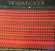 The Weaving Book Patterns And Ideas By Bress Helen|bress Helene Hardcover