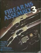 Firearms Assembly 3 The Nra Guide To Rifles And Shotguns By 0 Book The Fast