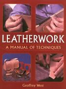 Leatherwork A Manual Of Techniques By West, Geoffrey Paperback Book The Fast