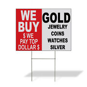 Weatherproof Yard Sign We Buy Pay Top Dollar Gold Jewelry Coins Watches Silver