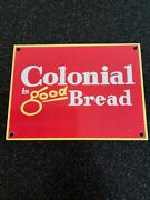 Vintage Colonial Bread Is Good Porcelain Metal Gasoline And Oil Advertisement Sign