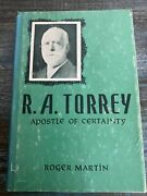 R.a. Torrey Apostle Of Certainty Roger Martin Hc Dj 1976 Sword Of The Lord Bio