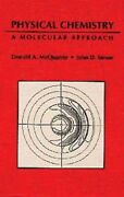 Physical Chemistry A Molecular Approach, Hardcover By Mcquarrie, Donald A....