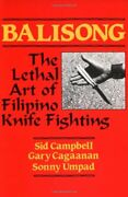 Balisong The Lethal Art Of Filipino Knife Fighting By Umpad Sonny Paperback
