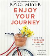 Enjoy Your Journey Find The Treasure Hidden In Every Day By Meyer Joyce Book