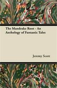 The Mandrake Root - An Anthology Of Fantastic Tales Paperback Or Softback