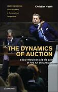 The Dynamics Of Auction Social Interaction And The Sale Of Fine Art And Antique