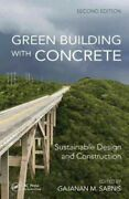 Green Building With Concrete Sustainable Design And Construction Hardcover...