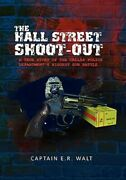 Hall Street Shoot-out A True Story Of The Dallas Police Departmentand039s Bigges...