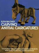 Carving Animal Caricatures Paperback By Waltner E. Like New Used Free Shi...