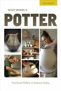What Makes A Potter Functional Pottery In America Today Hardcover By Koplo...