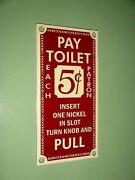 Pay Toilet 5 Cent Porcelain Sign Bus And Train Depot Restroom Bin 39.99