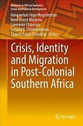Crisis, Identity And Migration In Post-colonial Southern Africa, Hardcover By...