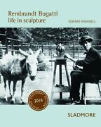 Rembrandt Bugatti Life In Sculpture Centenary Edition By Horswell New-.