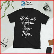 Not Biological Adoptive Foster Just Mom Shirt Marked Out Tee