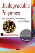 Biodegradable Polymers Volume 2 New Biomaterial Advancement And Challenges By Ch