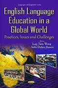 English Language Education In A Global World Practices, Issues And Challenges By