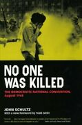 No One Was Killed The Democratic National Convention, August 1968, Paperbac...