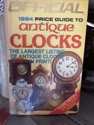 Official 1984 Price Guide To Antique Clocks